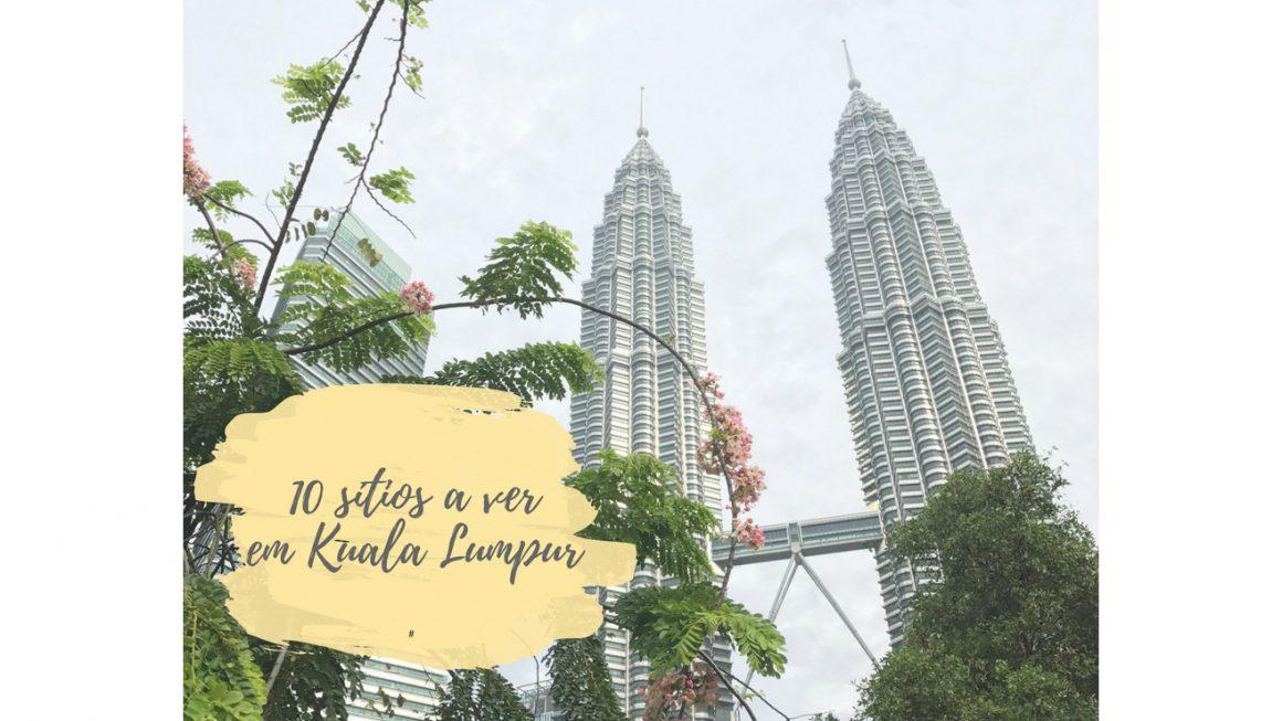 Ver em Kuala Lumpur: 10 sítios a não perder