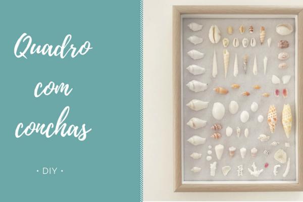 DIY: Quadro com conchas